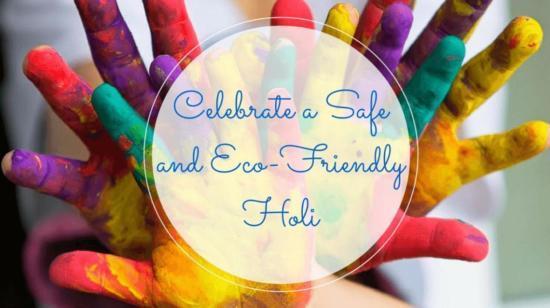 Celebrate Safe & Skin-Friendly Holi