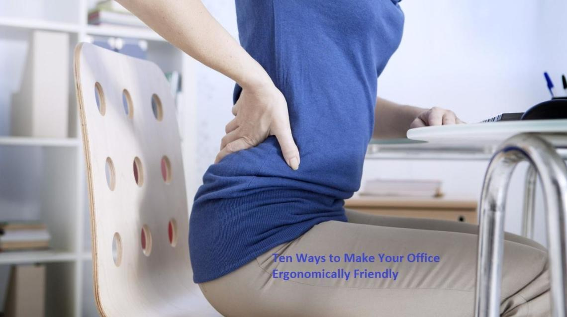 Ten Ways to Make Your Office Ergonomically Friendly