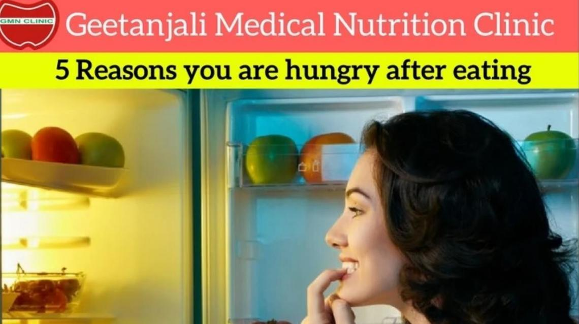 5 Reasons You Are Hungry After Eating.