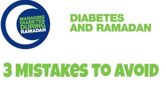 3 Mistakes to Avoid by Diabetics in Ramadan