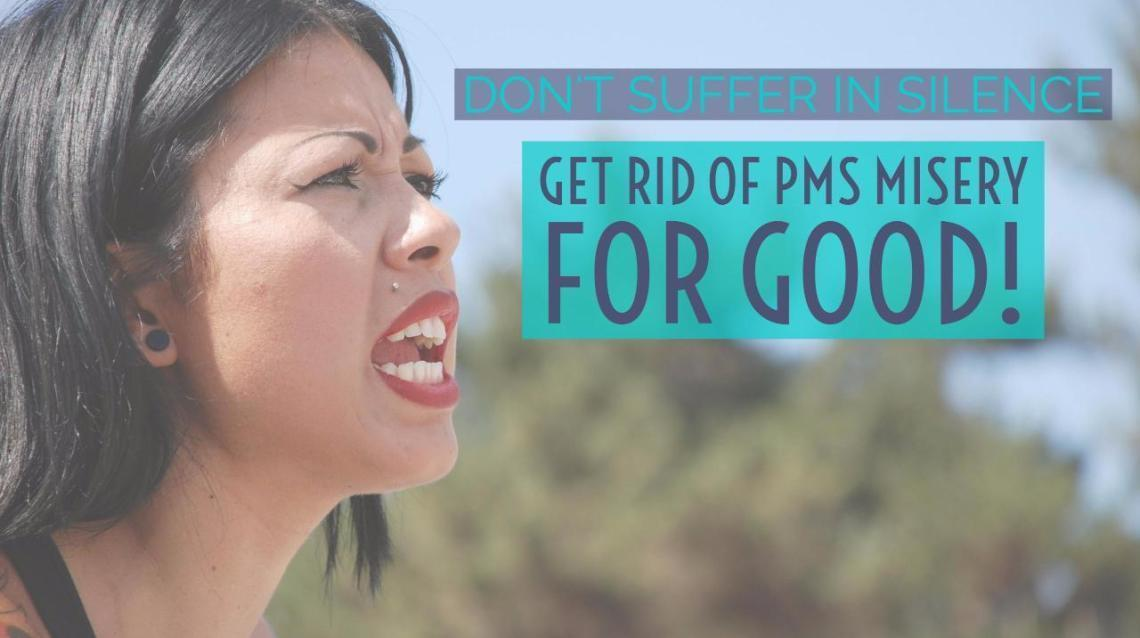 Get Rid of PMS for Good!