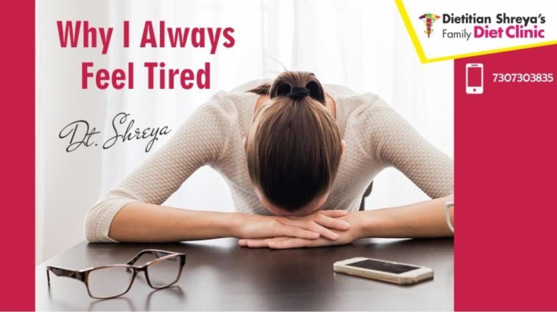 Why I Always Feel Tired!