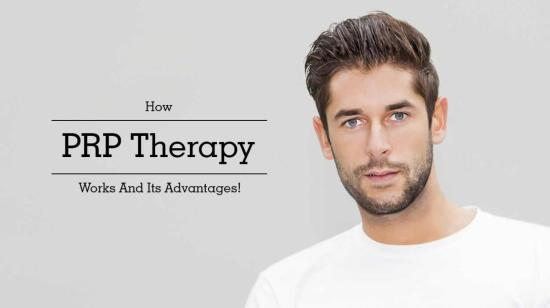 How Prp Therapy Works and Its Advantages!