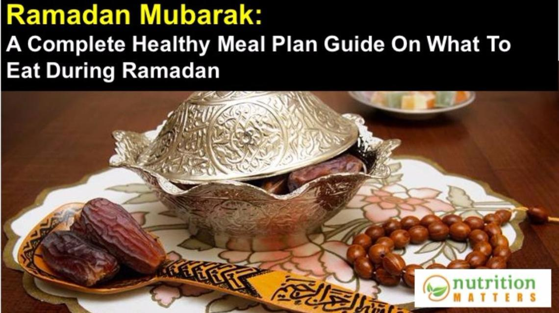 Complete Eating Guide During Ramadan Fasts
