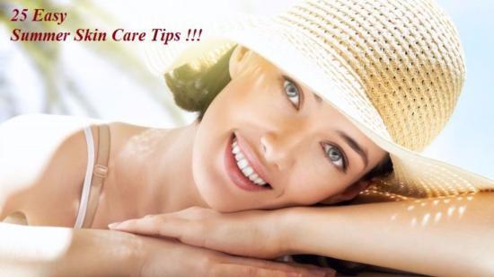 25 Easy Summer Skin Care Tips