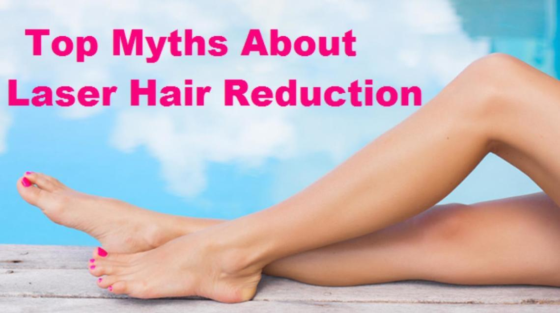 Top Laser Hair Removal Myths That Are Not true..!!!