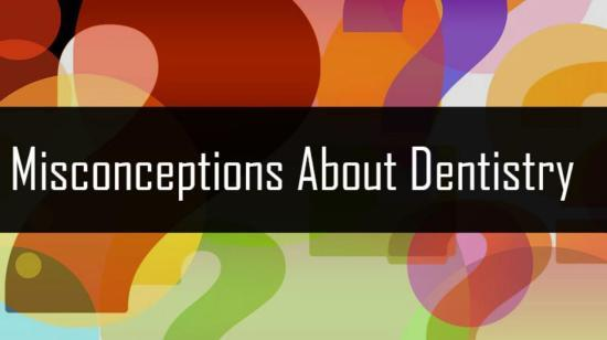 Misconceptions About Dental Treatment