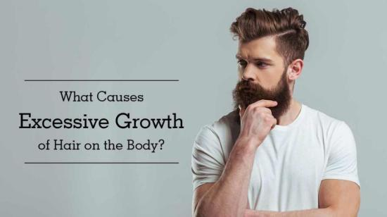 What Causes Excessive Growth of Hair on the Body?