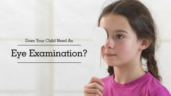 When and Why Your Child Need an Eye Examination?