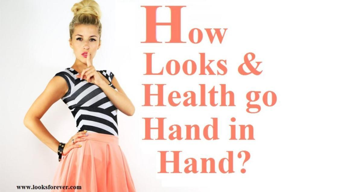 How Looks and Health Go Hand in Hand?