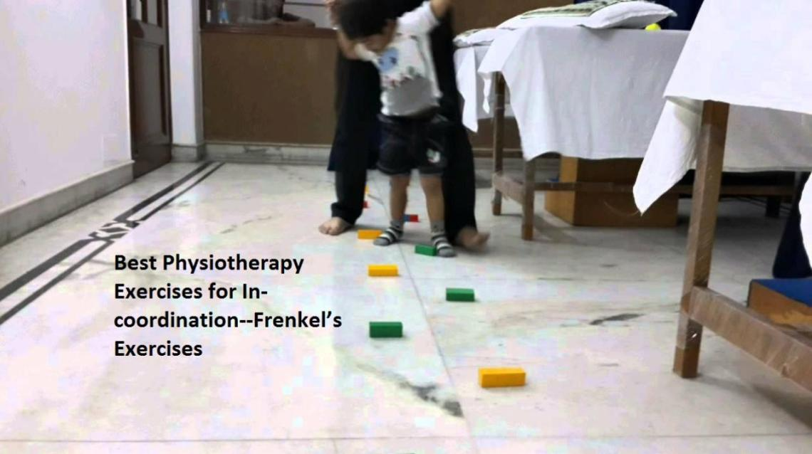 Best Physiotherapy Exercises for In-Coordination--Frenkel's Exercises