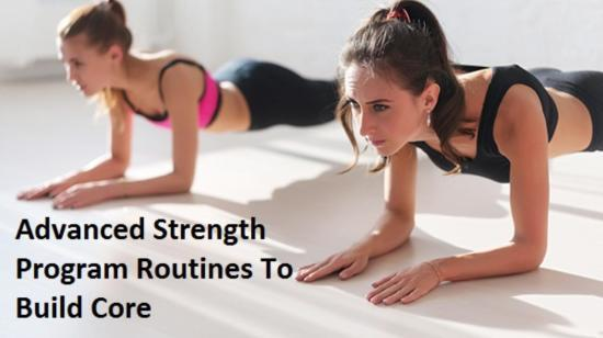 Advanced Strength Program Routines to Build Core