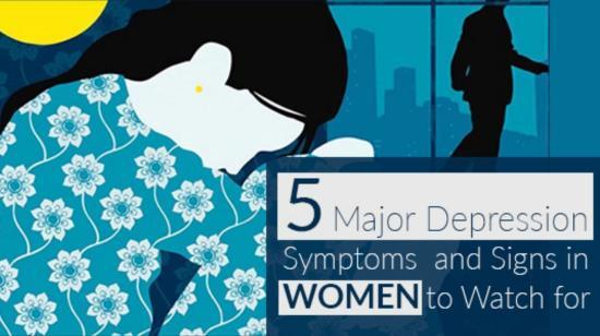 5 Major Depression Symptoms and Signs in Women to Watch For