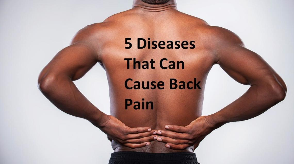 5 Diseases That Can Cause Back Pain