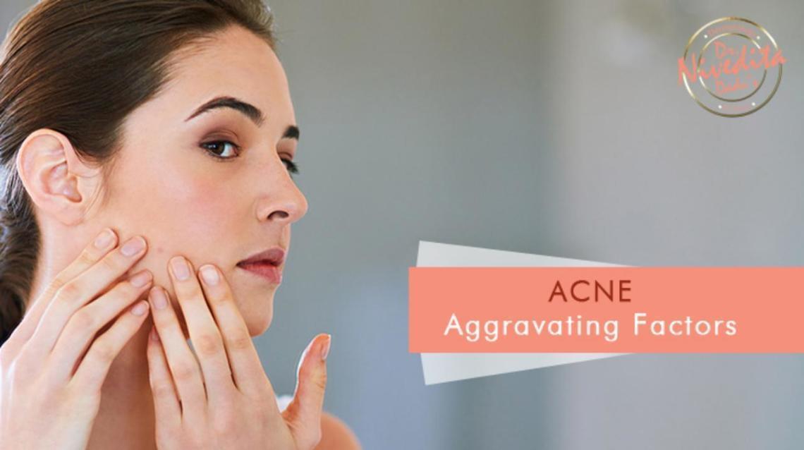 Acne - Aggravating Factors