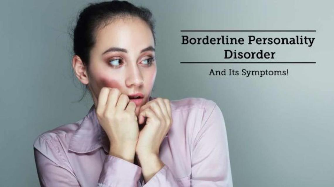 Borderline Personality Disorder and Its Symptoms!