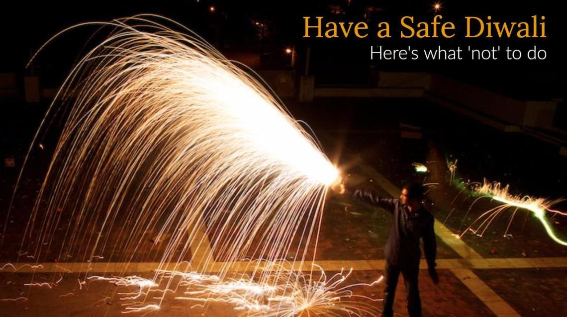 Be Safe During Diwali Celebrations