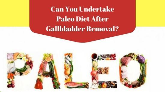 Can I Take Paleo Diet After Gallbladder Removal Surgery?